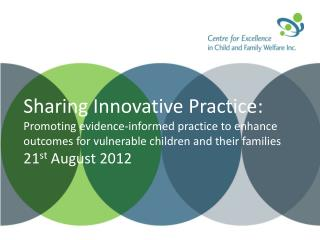 The Centre  &  the Sharing Innovative Practice program