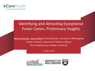 Identifying and Attracting  Exceptional  Foster  Carers : Preliminary Insights
