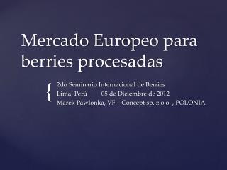 Mercado E urope o para  berries  procesadas