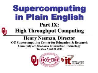 Supercomputing in Plain English Part IX: High Throughput Computing