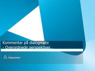 Kommentar p� dialogm�te - Overordnede perspektiver