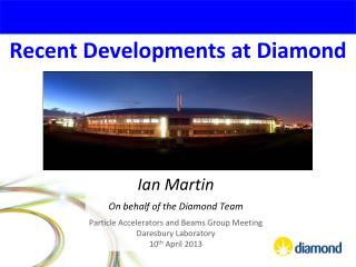Recent Developments at Diamond