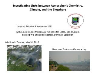 Investigating Links between Atmospheric Chemistry, Climate, and the Biosphere