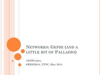 Networks:  Gephi  (and a little bit of Palladio)