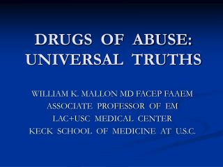 DRUGS  OF  ABUSE: UNIVERSAL  TRUTHS