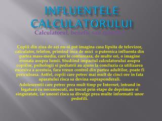 INFLUENTELE CALCULATORULUI