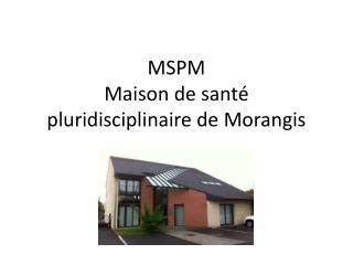 MSPM Maison de santé pluridisciplinaire de  M orangis