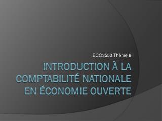 Introduction � LA comptabilit� Nationale en �conomie ouverte