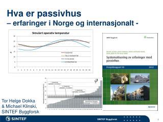 Hva er  passivhus – erfaringer i Norge og internasjonalt -