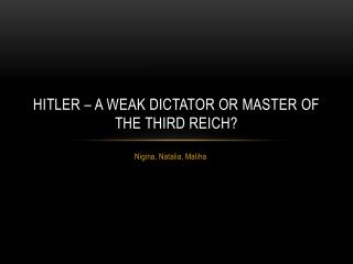 Hitler – a weak dictator or master of the third Reich?