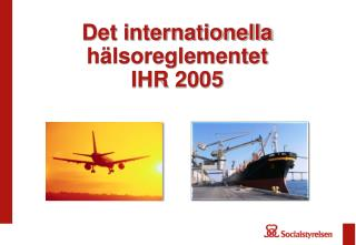 Det internationella  h�lsoreglementet  IHR 2005