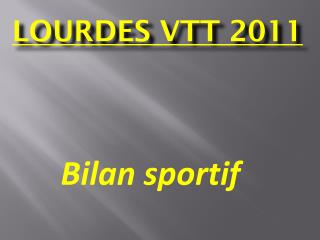LOURDES VTT  2011