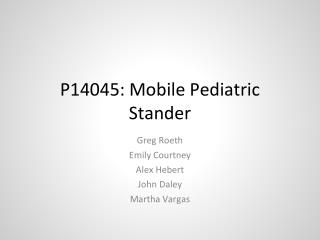 P 14045: Mobile Pediatric Stander