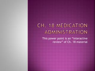CH. 18 medication administration