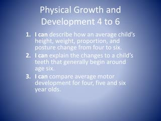 Physical Growth and Development 4 to 6