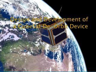 Design and Development of a  CubeSat  De-Orbit Device