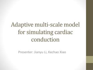 Adaptive  multi-scale model for simulating  cardiac conduction