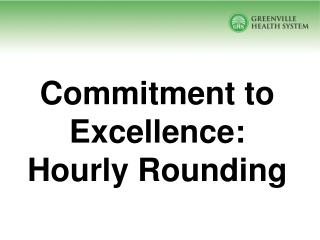 Commitment to Excellence:  Hourly Rounding