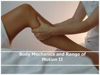 Body Mechanics and Range of Motion II
