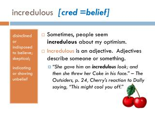 incredulous   [ cred  =belief]