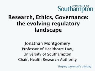 Research, Ethics, Governance :  the evolving regulatory landscape