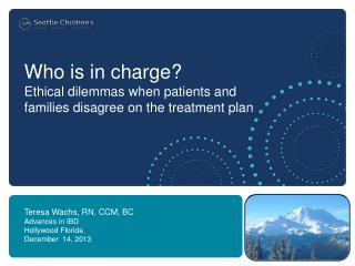 Who is in charge?  Ethical dilemmas when patients and families disagree on the treatment plan