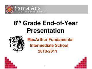 8 th  Grade End-of-Year Presentation