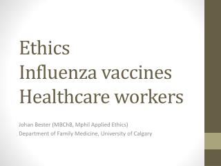Ethics Influenza vaccines Healthcare workers