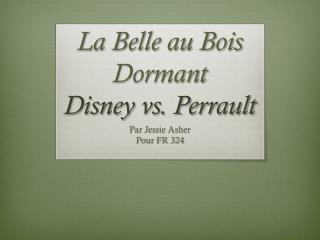 La Belle au  B ois Dormant Disney vs. Perrault