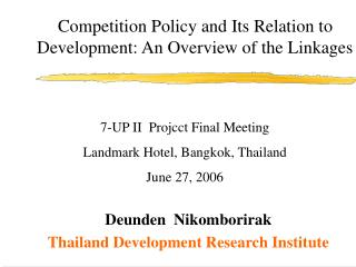 Competition Policy and Its Relation to Development: An Overview of the Linkages
