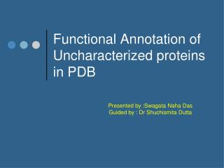 Functional Annotation of  Uncharacterized proteins  in PDB
