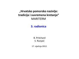 """"""" Hrvatsko pomorsko nazivlje:  tradicija i suvremena kretanja""""  MARITERM 3. radionica"""