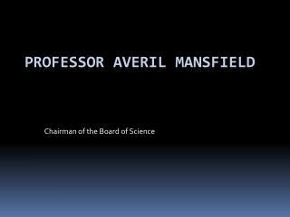 Professor Averil Mansfield