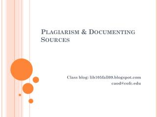 Plagiarism & Documenting Sources