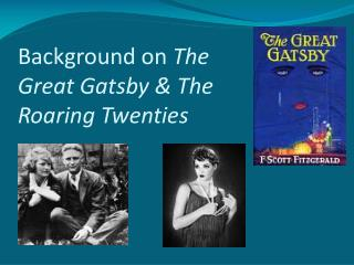 Background on  The Great Gatsby & The Roaring Twenties
