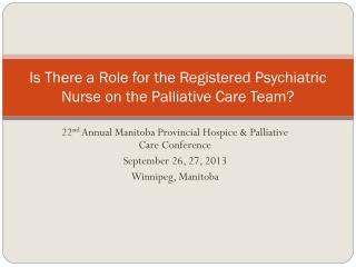 Is There  a Role for the Registered Psychiatric Nurse on the Palliative Care Team?