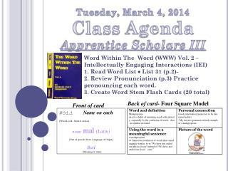 Tuesday, March 4, 2014 Class  Agenda Apprentice Scholars III