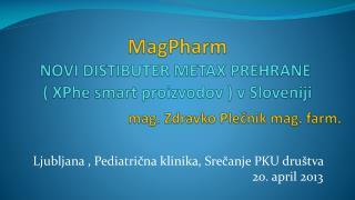 Ljubljana , Pediatrična klinika, Srečanje PKU društva   20. april 2013