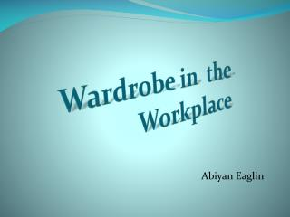 Wardrobe in  the Workplace