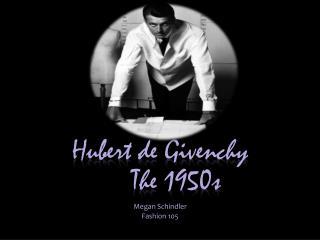 Hubert de GivenchyThe 1950s