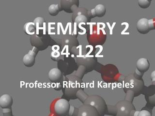 CHEMISTRY 2  84.122