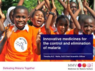 Innovative medicines for the control and elimination of malaria