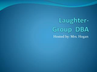 Laughter- Group  DBA