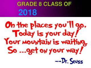GRADE 8  CLASS OF 2018