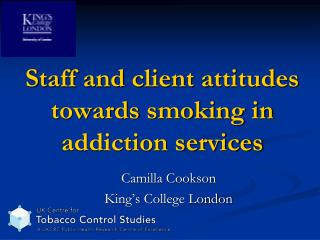 Staff and client attitudes towards  smoking in  addiction services