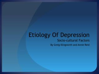 Etiology Of Depression  Socio - cultural  Factors