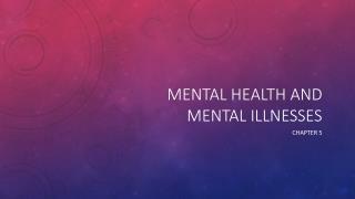 Mental health and mental illnesses
