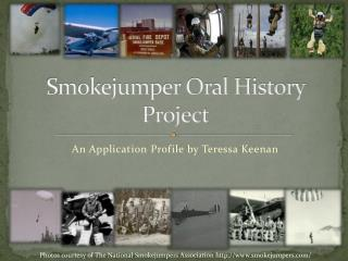Smokejumper Oral History Project