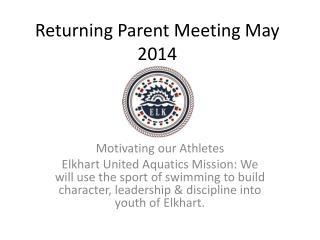 Returning Parent Meeting May 2014