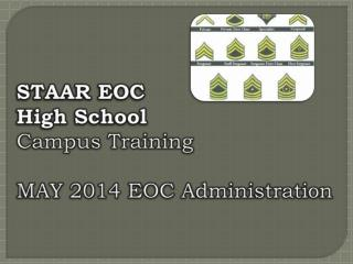 STAAR EOC High School			 Campus Training MAY 2014 EOC Administration